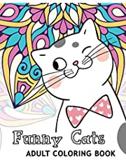 Adult Coloring book FUNNY CATS: Beautiful Coloring Pages for Adult to Get Stress Relieving and Relaxation | Adult Coloring Book for Cat Lovers