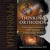 Thinking Orthodox: Understanding and Acquiring the