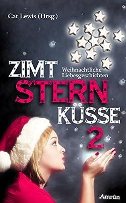 Zimtsternküsse 2: Weihnachtliche Liebesgeschichten (German Edition)