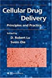 Cellular Drug Delivery : Principles and Practice, , 1588292541