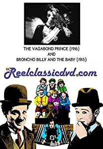 THE VAGABOND PRINCE (1916) and BRONCHO BILLY AND THE BABY (1915)