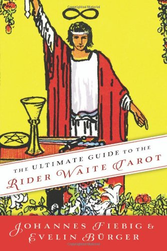 Download The Ultimate Guide to the Rider Waite Tarot by Johannes Fiebig, Evelin Burger.pdf