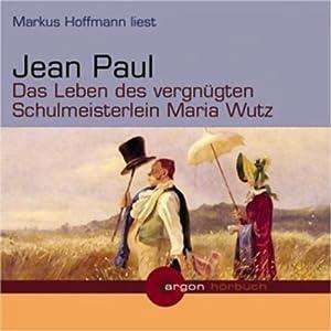 Das Leben des vergnügten Schulmeisterlein Maria Wutz Hörbuch