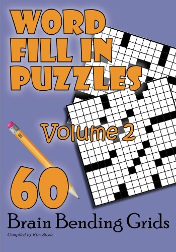 Word Fill-in Puzzles: 60 Brain Bending Grids - Volume - Puzzles Bending Brain