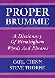 Proper Brummie: A Dictionary of Birmingham Words and Phrases by Carl Chinn front cover