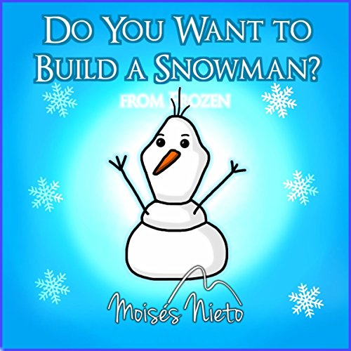Do You Want to Build a Snowman? (Frozen)]()