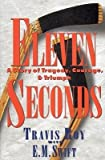 [(Eleven Seconds: A Story of Tragedy, Courage & Triumph )] [Author: Travis Roy] [Jan-1998]