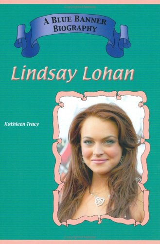 Lindsay Lohan (Blue Banner Biographies)