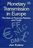 Monetary Transmission in Europe, Jan Kakes, 1840642416