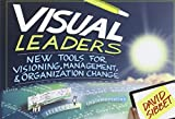 Visual Leaders: New Tools for Visioning, Management, and Organization Change by David Sibbet (2012-12-26)