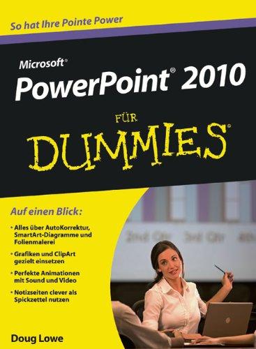PowerPoint 2010 für Dummies Taschenbuch – 11. August 2010 Doug Lowe Marion Thomas 3527706127 Anwendungs-Software