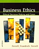 Business Ethics Fourth Edition, Custom Publication, Ferrell, 0618557245