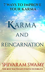 Karma and Reincarnation: 7 DIFFERENT WAYS THAT CAN HELP YOU IMPROVE YOUR KARMA