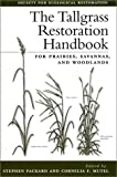 img - for The Tallgrass Restoration Handbook: For Prairies, Savannas, and Woodlands book / textbook / text book