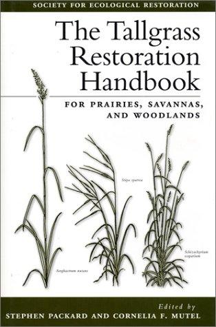the-tallgrass-restoration-handbook-for-prairies-savannas-and-woodlands