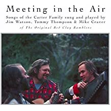 Meeting In The Air - Songs Of The Carter Family