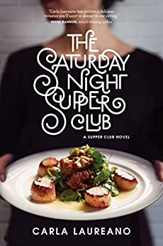 The Saturday Night Supper Club by [Laureano, Carla]