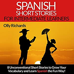 Spanish Short Stories for Intermediate Learners Audiobook