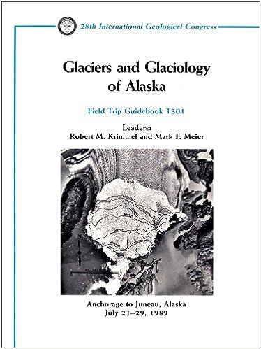 Pdf ebooks downloads Glaciers and Glaciology of Alaska: Anchorage to Juneau, Alaska, July 21 - 29, 1989 (Field Trip Guidebooks) PDF RTF by Robert M. Krimmel,Mark F. Meier