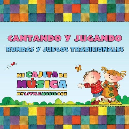Cantando Y Jugando Rondas Y Juegos Tradicionales By C Kids On