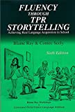 Fluency Through TPR Storytelling: Achieving Real Language Acquistion in School