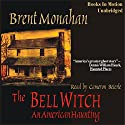 The Bell Witch: An American Haunting Audiobook by Brent Monahan Narrated by Cameron Beierle