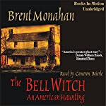 The Bell Witch: An American Haunting | Brent Monahan