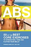 ABS! 50 of the Best core exercises to strengthen, tone, and flatten your belly.