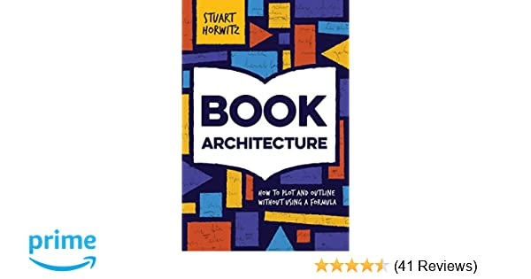 Amazon book architecture how to plot and outline without using amazon book architecture how to plot and outline without using a formula 9780986420405 stuart horwitz books malvernweather Gallery