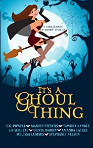 It's A Ghoul Thing (A Collection of Short Stories)