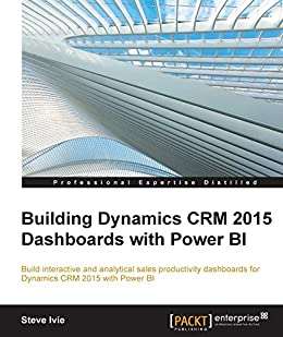 Amazon building dynamics crm 2015 dashboards with power bi building dynamics crm 2015 dashboards with power bi by ivie steve fandeluxe Choice Image