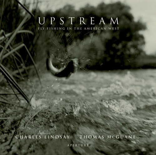 Read Online Upstream: Fly Fishing in the American West pdf