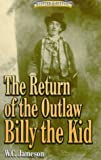 The Return of the Outlaw, Billy the Kid, W. C. Jameson and Frederic Bean, 1556225849