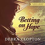 Betting on Hope: A Four of Hearts Ranch Romance | Debra Clopton