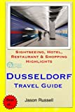 Dusseldorf Travel Guide: Sightseeing, Hotel, Restaurant & Shopping Highlights