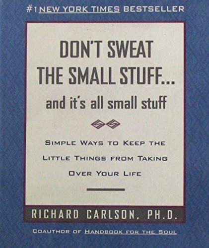 Pdf Money Don't Sweat the Small Stuff . . . and It's All Small Stuff: Simple Ways to Keep the Little Things from Taking Over Your Life (Don't Sweat the Small Stuff Series)