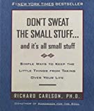 img - for Don't Sweat the Small Stuff . . . and It's All Small Stuff: Simple Ways to Keep the Little Things from Taking Over Your Life (Don't Sweat the Small Stuff Series) book / textbook / text book