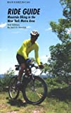 Ride Guide Mountain Biking in the New York Metro Area, Joel D. Sendek, 093385515X