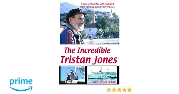 Amazon com: The Incredible Tristan Jones: Tristan Jones