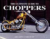 img - for The Ultimate Guide to Choppers book / textbook / text book