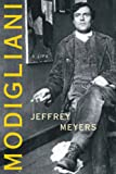 Front cover for the book Modigliani: A Life by Jeffrey Meyers