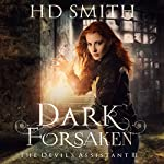 Dark Forsaken: The Devil's Assistant, Book 3 | HD Smith