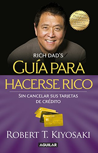 """Guía para hacerse rico sin cancelar sus tarjetas de crédito: Convierta la """"deuda mala"""" en """"deuda buena"""" (Spanish Version)"""