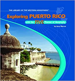 Book Exploring Puerto Rico With the Five Themes of Geography (The Library of the Western Hemisphere)