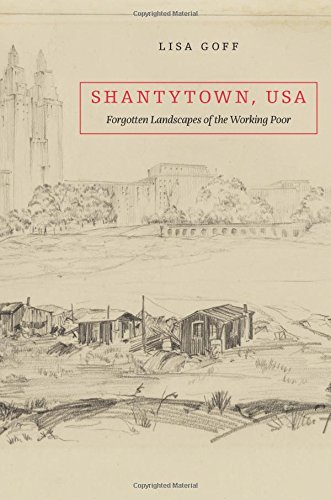 Shantytown, USA: Forgotten Landscapes of the Working Poor