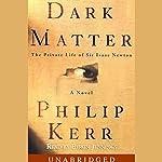 Dark Matter: The Private Life of Sir Isaac Newton | Philip Kerr