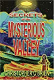 Secrets of the Mysterious Valley, Christopher O'Brien, 1931882665