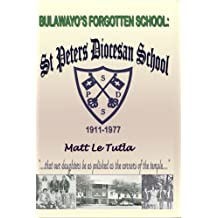 Bulawayo's Forgotten School: St Peter Diocesan School, A Historic Preview, 1911-1977