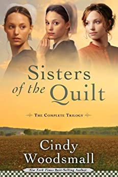 Sisters of the Quilt: The Complete Trilogy by [Woodsmall, Cindy]