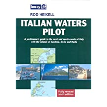 Italian Waters Pilot: A Yachtsman's Guide to the West and South Coasts of Italy with the Islands of Sardinia, Sicily and Malta